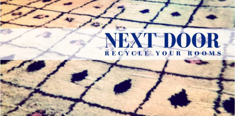 NEXT DOOR – Recycle your rooms